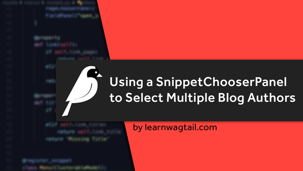 Using a SnippetChooserPanel to Select Multiple Blog Authors (Snippets + Orderables) video image