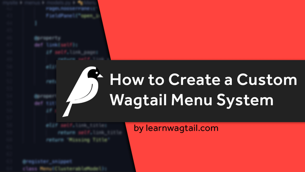 How to Create a Custom Wagtail Menu System video image