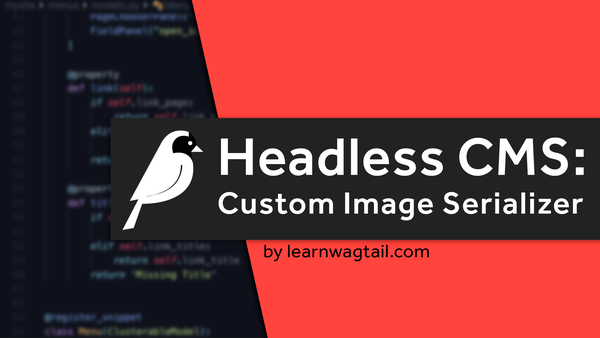 Headless CMS: Custom Wagtail Image Serializer video image