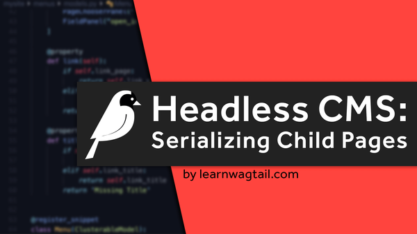 Headless CMS: Serializing Child Pages (and QuerySets) video image